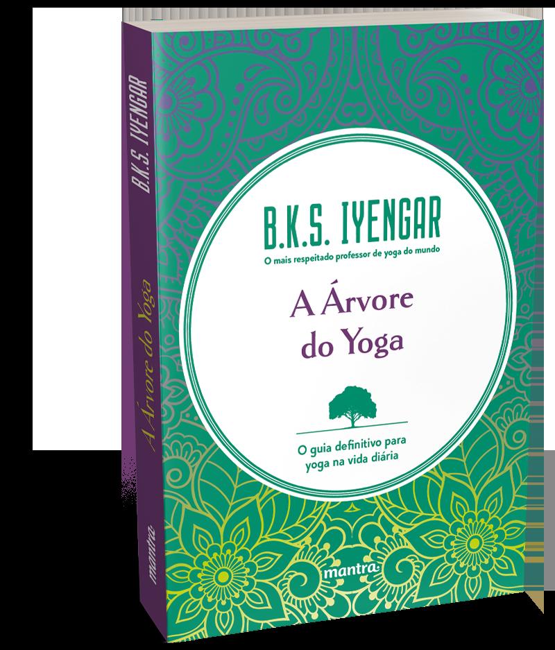 A Árvore do Yoga — O guia definitivo para yoga na vida diária