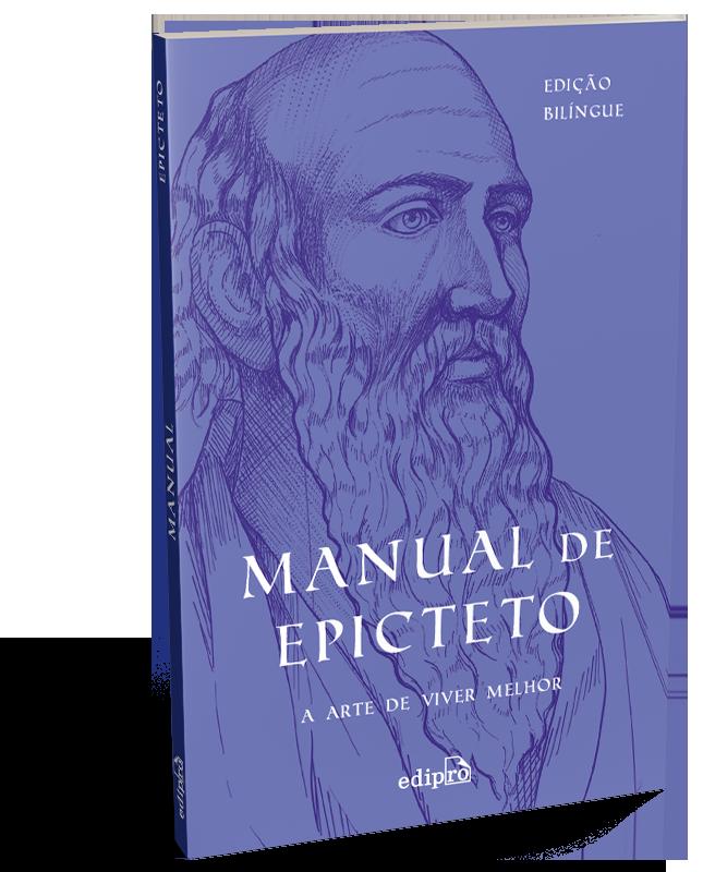 Manual de Epicteto: a arte de viver melhor – Edição bilíngue
