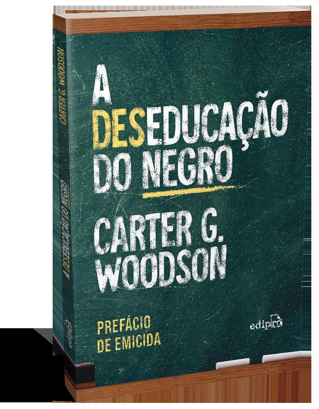 A (des)educação do negro – Com prefácio de Emicida: Edição especial com postal + marcador