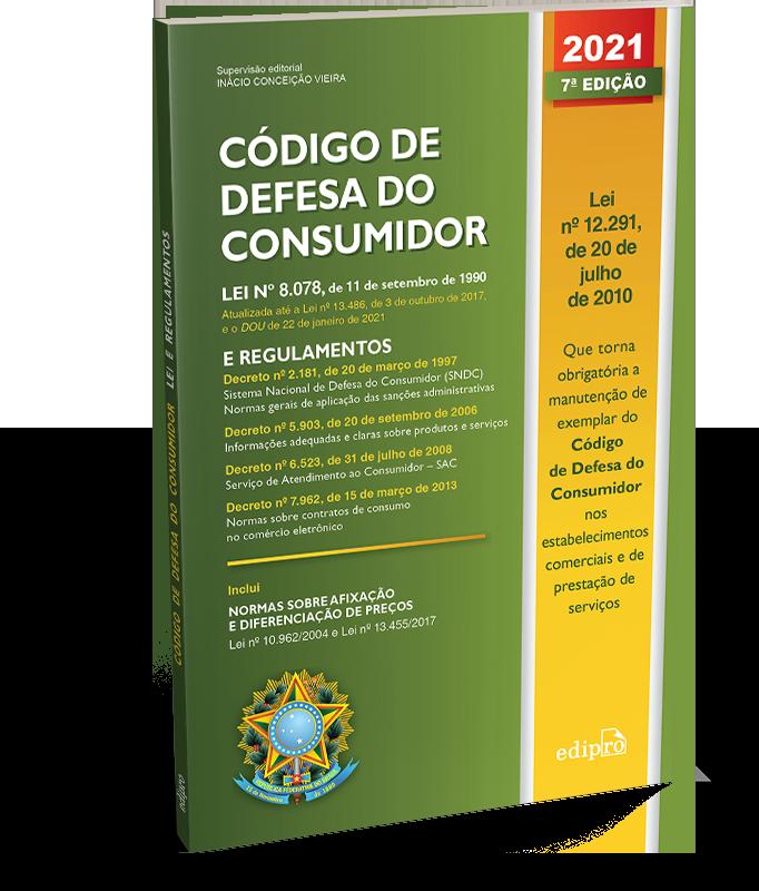 Código de Defesa do Consumidor: Lei nº 8.078, de 11 de setembro de 1990: lei e regulamentos